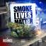 Smoke Lives Matter