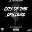 City Of The Drillerz Vol.1