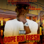 Dope Boi Fresh (The Re-Up)