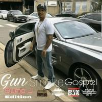 Gun Smoke Gospel: Bump J Edition